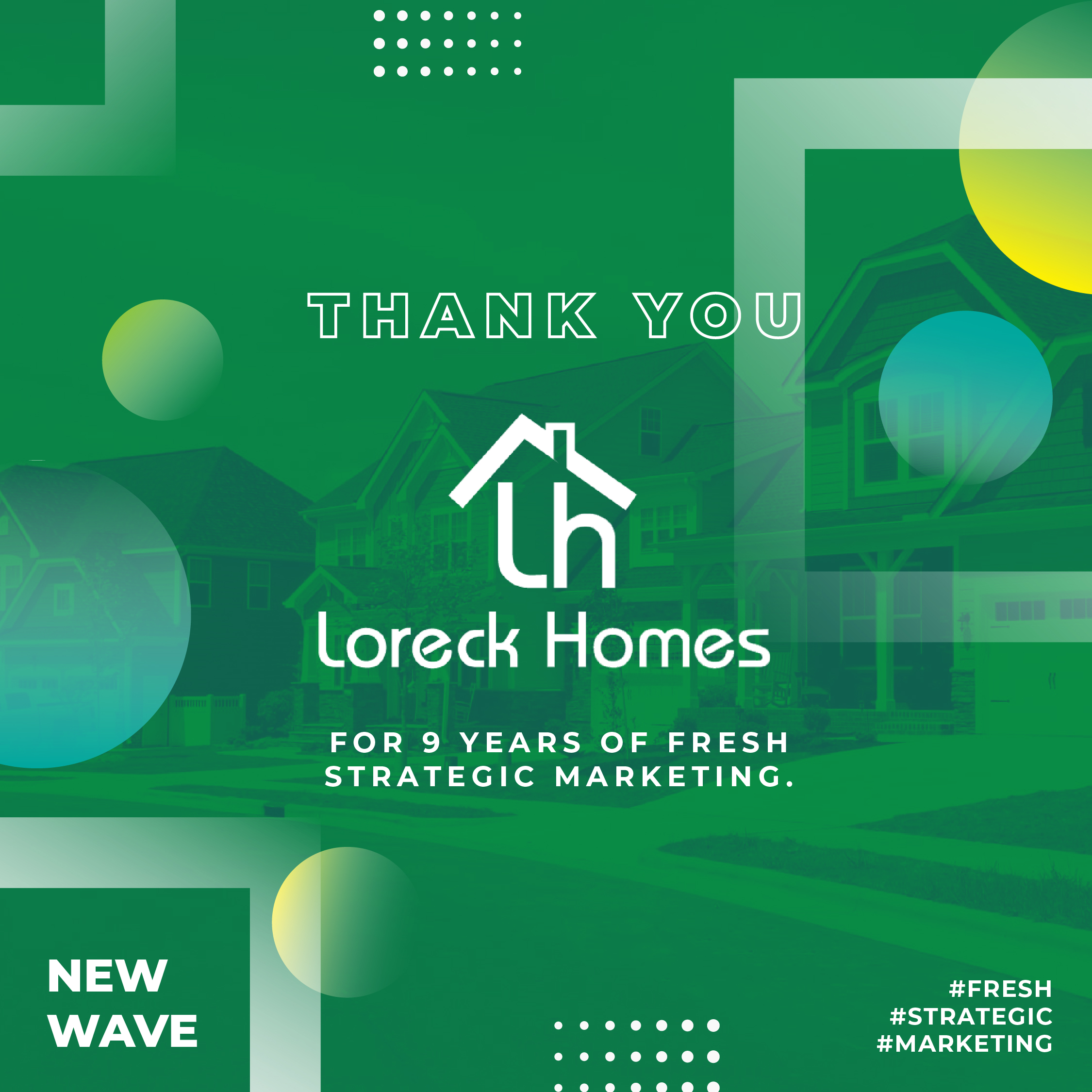 Loreck Homes and New Wave for 9 years
